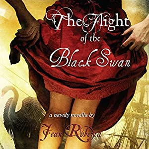 The Flight of the Black Swan: A Bawdy Novella Audiobook