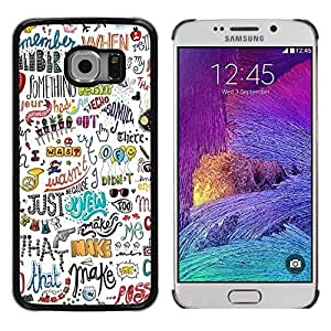 Be Good Phone Accessory // Dura Cáscara cubierta Protectora Caso Carcasa Funda de Protección para Samsung Galaxy S6 EDGE SM-G925 // Writing Fun Art Hand Drawn