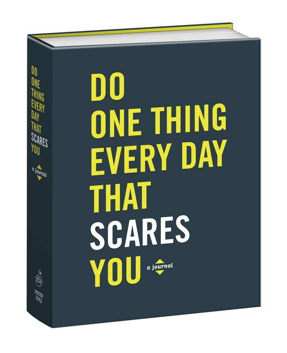 Amazon Do One Thing Every Day That Scares You A Journal Do