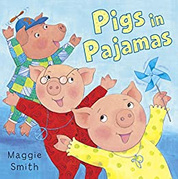 Pigs in Pajamas by [Smith, Maggie]