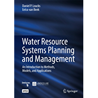 Water Resource Systems Planning and Management: An Introduction to Methods, Models, and Applications (English Edition)