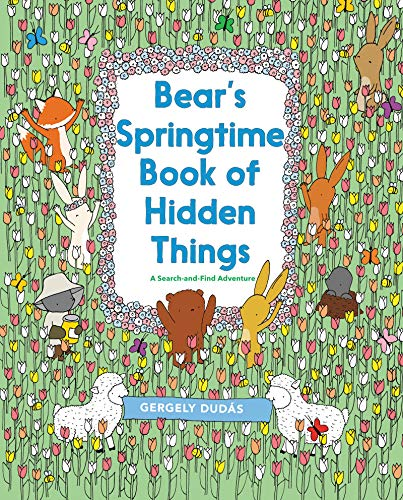 (Bear's Springtime Book of Hidden Things (A Search and Find Adventure))