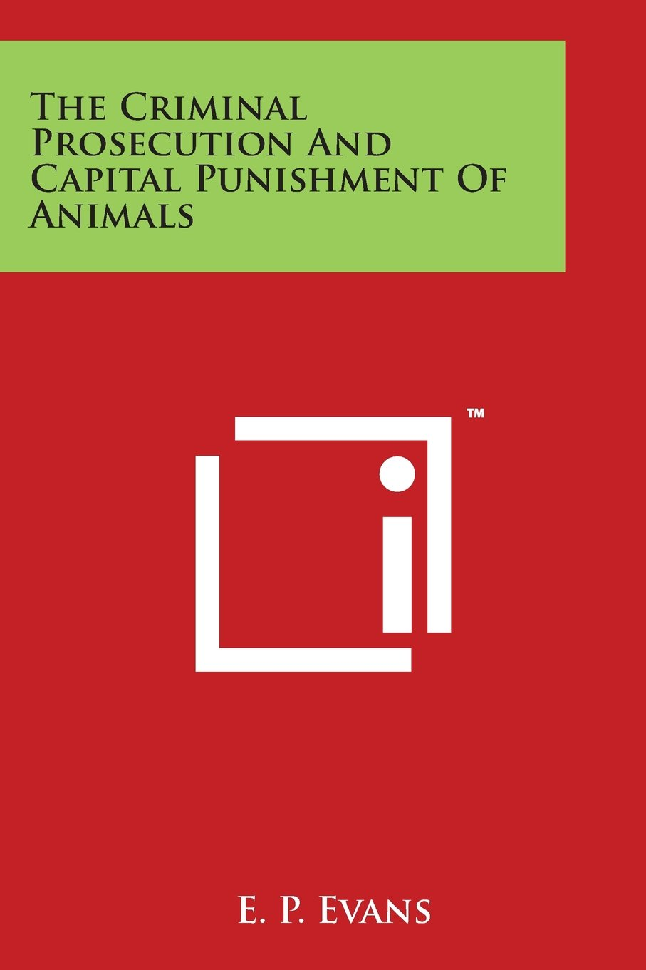 The Criminal Prosecution and Capital Punishment of Animals ebook