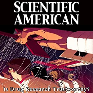 Scientific American: Is Drug Research Trustworthy? Periodical