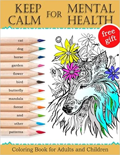 Amazon Keep Calm For Mental Health Coloring Book Adults And Children Mandalas Best Animals Horse Cats Dog Flowers Butterfly Garden