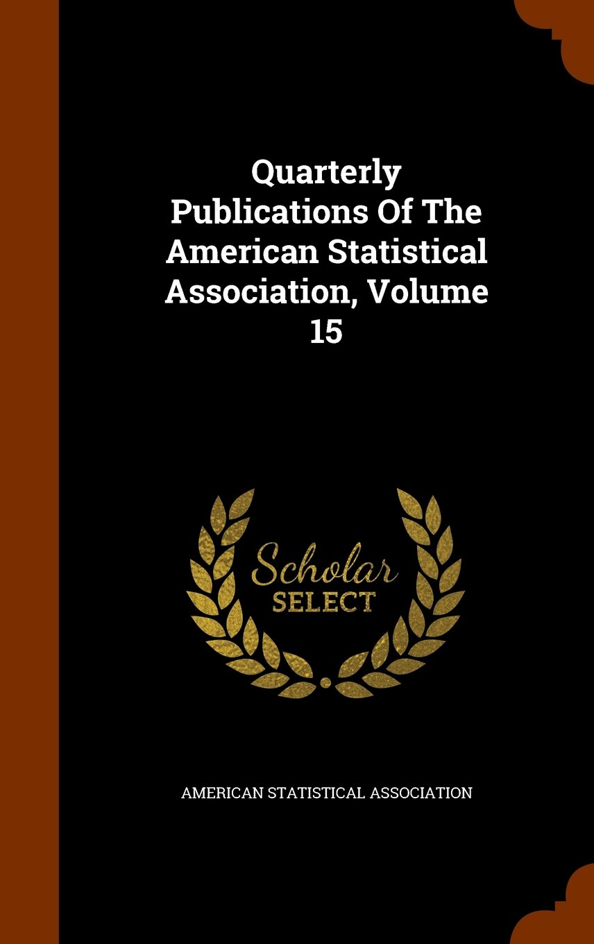 Quarterly Publications Of The American Statistical Association, Volume 15 pdf