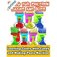Video for Children Babies and Kids - Learning Colors with Candy and Making Pasta Machine