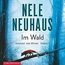 Im Wald (Bodenstein & Kirchhoff 8) Hörbuch von Nele Neuhaus Gesprochen von: Oliver Siebeck