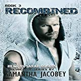 Recombined: The Irrevocable Series, Book 3