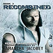 Recombined: The Irrevocable Series, Book 3 | Samantha Jacobey