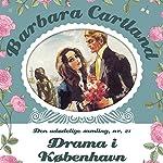 Drama i København (Barbara Cartland - Den udødelige samling 21) | Barbara Cartland
