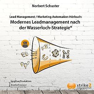 Modernes Lead Management nach der Wasserloch-Strategie Hörbuch