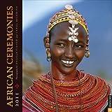 African Ceremonies: 2011 Wall Calendar