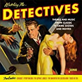Watching The Detectives - Themes And Music From Classic TV Crime Shows And Movies [ORIGINAL RECORDINGS REMASTERED]