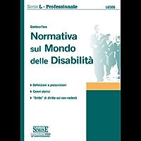 Normativa sul Mondo delle Disabilità: Definizioni e prescrizioni - Cenni storici - Dritte di Diritto sui non vedenti