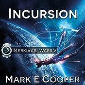 Incursion: Merkiaari Wars, Book 5 | Mark E. Cooper