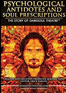 Psychological Antidotes and Soul Prescriptions: The Story of Darksoul Theatre