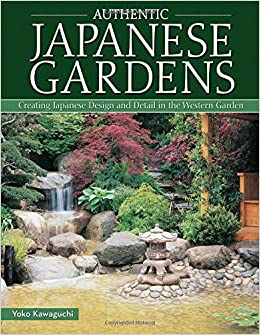 Authentic Japanese Gardens: Yoko Kawaguchi: 9781504800044: Amazon.com: Books