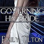 Governing His Bride   Emily Tilton