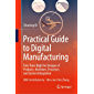 Practical Guide to Digital Manufacturing: First-Time-Right for Design of Products, Machines, Processes and System…