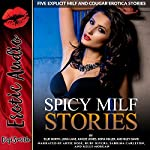 Spicy MILF Stories: Five Explicit MILF and Cougar Erotica Stories | Riley Davis,Kaylee Jones,Ellie North,Sofia Miller,Lora Lane