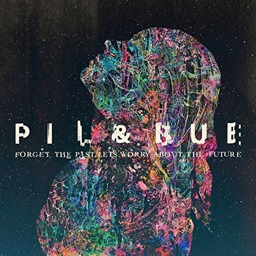 Pil & Bue - Forget The Past Let\\\'s Worry About The Future (United Kingdom - Import)