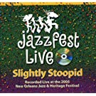 Live at Jazzfest 2005