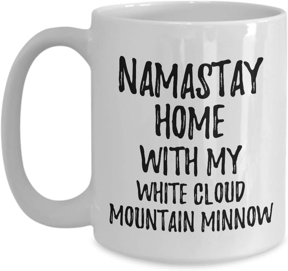 White Cloud Mountain Minnow Mug Namastay Home With My Today Funny Gift Idea Pet Lover Zen Coffee Tea Cup Large 15 oz