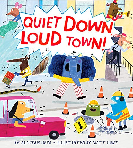 Book Cover: Quiet Down, Loud Town!