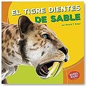 El tigre dientes de sable / Saber-Toothed Cat (Dinosaurios Y Bestias Prehistóricas / Dinosaurs and Prehistoric Beasts) (Spanish Edition)