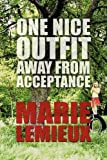 One Nice Outfit Away from Acceptance, Marie Lemieux, 1608138119