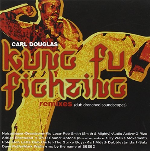 Carl Douglas - Kung Fu Fighting Remixes - Dub Drenched ...