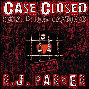 Case Closed: Serial Killers Captured Audiobook