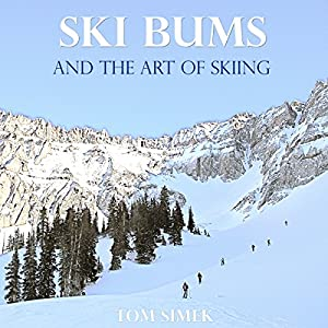 Ski Bums and the Art of Skiing Audiobook