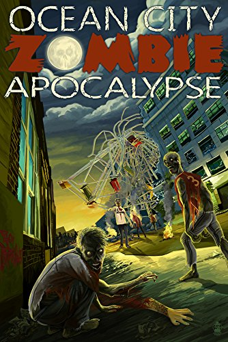 Ocean City, New Jersey - Zombie Apocalypse (24x36 SIGNED Print Master Giclee Print w/Certificate of Authenticity - Wall Decor Travel - Jersey Apocalypse
