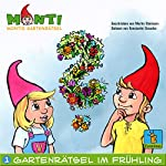 Montis Gartenrätsel im Frühling (Montis Gartenrätsel 1) | Martin Steimann
