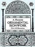 Ornamental Ironwork: Over 670 Illustrations