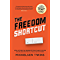 The Freedom Shortcut: How Anyone Can Generate True Passive Income Online, Escape the 9-5, and Live Anywhere (English…