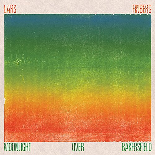 Lars Finberg - Moonlight Over Bakersfield (CD)