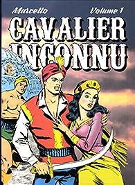 Cavalier inconnu (Le) - L'intégrale - tome 1 par Luigi Grecchi