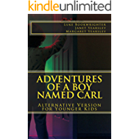Adventures of a Boy Named Carl: Alternative Version for Younger Kids (No Ordinary Animal Book 1)