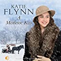 A Mistletoe Kiss Audiobook by Katie Flynn Narrated by Anne Dover