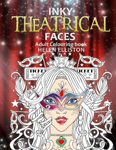 Download Inky Theatrical Faces: Themed Faces, art therapy colouring book (Inky colouring books) (Volume 11) PDF