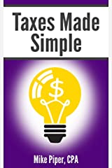 Taxes Made Simple: Income Taxes Explained in 100 Pages or Less Paperback