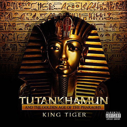 Tutankhamun And The Golden Age Of The Pharaohs [Explicit]