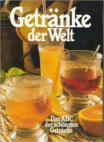Getränke der Welt - Das ABC der schönsten Mix-Getränke: Amazon.de ...