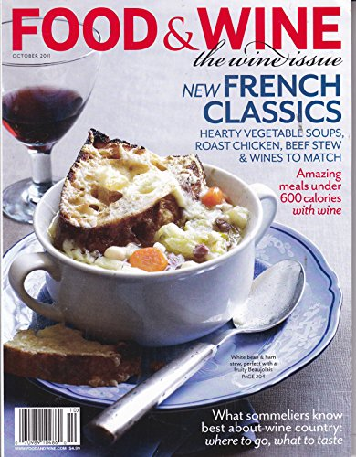 Food & Wine October 2011 The Wine Issue (New French Classics, Amazing Meals under 600 Calories with wine, and more))