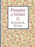 Promise of Grace, Bonnie K. Winn, 0786279028