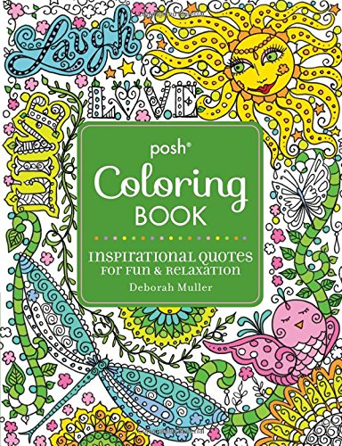 Posh Adult Coloring Book Inspirational Quotes For Fun Amp Relaxation Deborah Muller