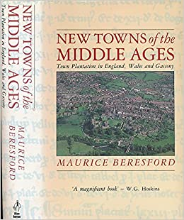 New Towns of the Middle Ages: Town Plantation in England, Wales and Gascony